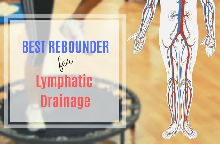 Best Rebounder For Lymphatic Drainage