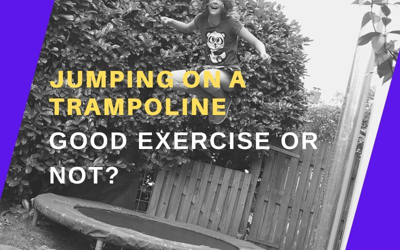 Is Jumping On A Trampoline Good Exercise?